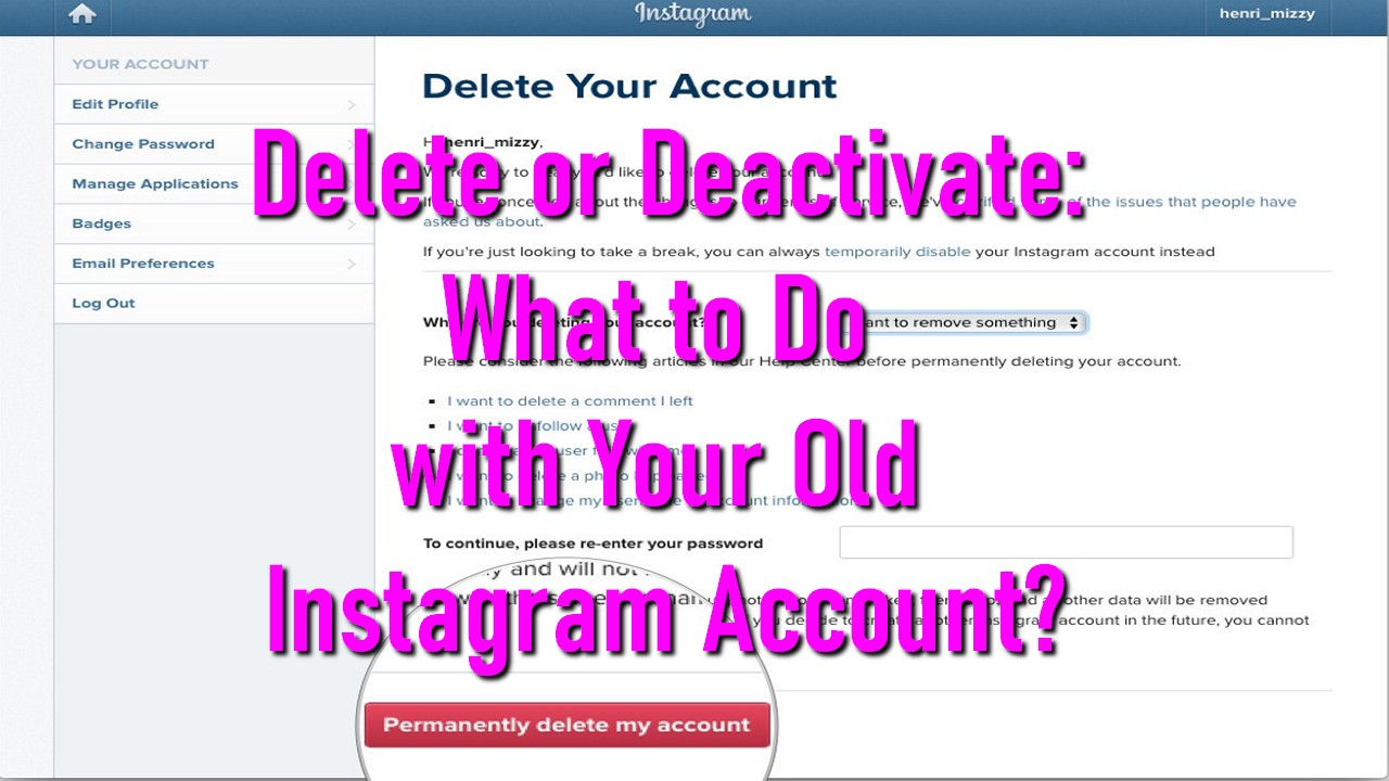 Delete or Deactivate: What to Do with Your Old Instagram Account?